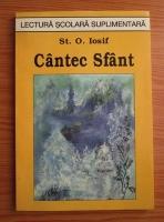 Stefan Octavian Iosif - Cantec sfant. Poezii. Versuri originale. Talmaciri