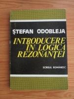 Anticariat: Stefan Odobleja - Introducere in logica rezonantei