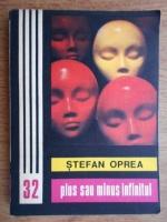 Stefan Oprea - Plus sau minus infinitul