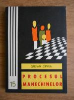 Anticariat: Stefan Oprea - Procesul manechinelor