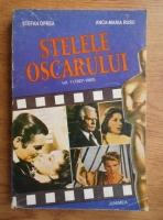 Stefan Oprea - Stelele oscarului (volumul 1, 1927-1960)