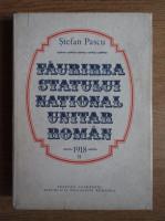 Stefan Pascu - Faurirea statului national unitar roman (volumul 2)