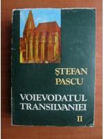 Stefan Pascu - Voievodatul Transilvaniei (volumul 2)