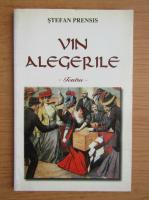 Stefan Prensis - Vin alegerile