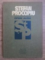 Anticariat: Stefan Procopu - Opere alese