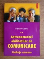 Stefan Prutianu - Antrenamentul abilitatilor de comunicare. Limbaje ascunse (volumul 2)