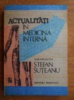 Anticariat: Stefan Suteanu - Actualitati in medicina interna