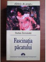 Stefan Zeromski - Fascinatia pacatului