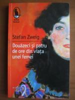 Anticariat: Stefan Zweig - Douazeci si patru de ore din viata unei femei
