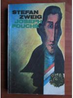 Anticariat: Stefan Zweig - Joseph Fouche