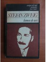 Anticariat: Stefan Zweig - Lumea de ieri