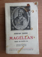 Stefan Zweig - Magellan. Omul si fapta sa (1938)