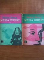 Stefan Zweig - Maria Stuart (2 volume)