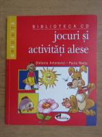 Anticariat: Stefania Antonovici - Jocuri si activitati alese, indrumator pentru educatoare