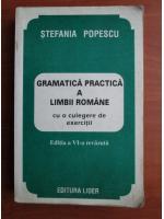 Anticariat: Stefania Popescu - Gramatica practica a limbii romane cu o culegere de exercitii (editia 1997)
