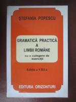 Stefania Popescu - Gramatica practica a limbii romane cu o culegere de exercitii (editia 1998)