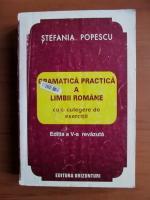 Stefania Popescu - Gramatica practica a limbii romane (editia 1995)