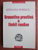 Stefania Popescu - Gramatica practica a limbii romane (editia 2001)