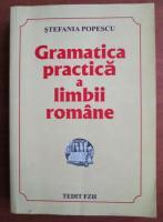 Anticariat: Stefania Popescu - Gramatica practica a limbii romane (editia 2008)