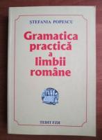 Stefania Popescu - Gramatica practica a limbii romane (editia 2009)