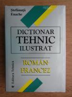 Anticariat: Stefanuta Enache - Dictionar tehnic ilustrat roman-francez