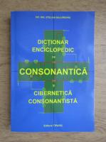 Stelian Bajureanu - Dictionar enciclopedic de consonantica si cibernetica consonantista