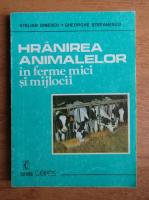 Stelian Dinescu - Hranirea animalelor in ferme mici si mijlocii