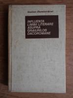 Anticariat: Stelian Dumistracel - Influenta limbii literare asupra graiurilor dacoromane