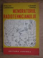 Anticariat: Stelian Lozneanu, Laczko Arpad - Memoratorul radiotehnicianului
