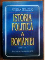 Anticariat: Stelian Neagoe - Istoria politica a Romaniei 1944-1947
