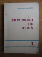 Anticariat: Stelian Stoica - Prelegeri de etica