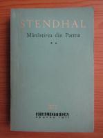 Stendhal - Manastirea din Parma (volumul 2)