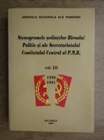 Stenogramele sedintelor Biroului Politic si ale Secretariatului Comitetului Central al P.M.R (volumul 3)