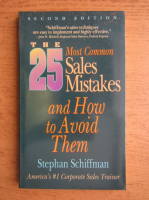 Stephan Schiffman - The 25 most common sales mistakes and how to avoid them