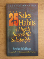 Stephan Schiffman - The 25 sales habits of highly successful salespeople