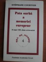 Anticariat: Stephane Courtois - Pata oarba a memoriei europene. 23 August 1939: alianta sovieto-nazista