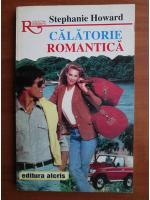 Stephanie Howard - Calatorie romantica