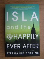 Anticariat: Stephanie Perkins - Isla and the happily ever after