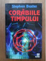 Anticariat: Stephen Baxter - Corabiile timpului