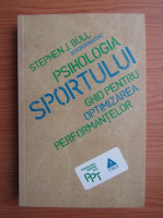 Anticariat: Stephen Bull - Psihologia sportului. Ghid pentru optimizarea performantelor