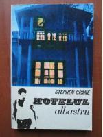 Stephen Crane - Hotelul albastru