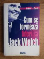Anticariat: Stephen H. Baum, Dave Conti - Cum se formeaza lideri ca Jack Welch