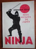 Stephen K. Hayes - Arta secreta de lupta ninja
