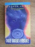 Anticariat: Stephen Leigh - Dark water's embrace