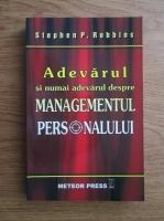 Anticariat: Stephen P. Robbins - Adevarul si numai adevarul despre managementul personalului