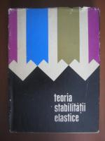 Anticariat: Stephen P. Timoshenko, James M. Gere - Teoria stabilitatii elastice