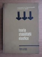Stephen P. Timoshenko - Teoria stabilitatii elastice