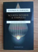 Stephen W. Hawking - Scurta istorie a timpului. De la Big Bang la gaurile negre