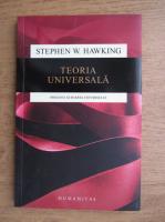Stephen W. Hawking - Teoria universala, originea si soarta Universului