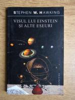 Anticariat: Stephen W. Hawking - Visul lui Einstein si alte eseuri